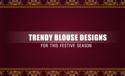 Trendy Blouse Designs For This Festive Season