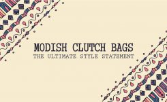 Modish Clutch Bags: The Ultimate Style Statement