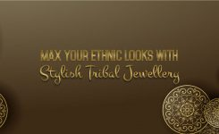 Max Your Ethnic Looks with Stylish Tribal Jewellery